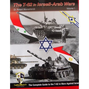 The T-62 in Israeli-Arab Wars by Dr. Robert Manasherob, volume 1