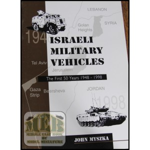 """Israeli Military Vehicles , the first 50 years 1948- 1998"" by John Myszka"