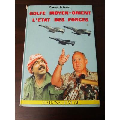 Golfe Moyen-Orient: L'etat des forces, edition Heimdal, François de Lannoy