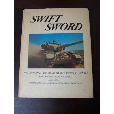 Swift Sword, the historical record of Israel's victory, june 1967, by Marshall