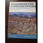 Afghanistan Cave complexes 1979-2004:Mujahideen, Taliban, Al Qaeda, by Bahmanyar