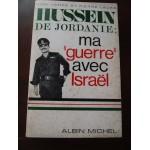 Hussein de Jordanie: ma guerre avec Israël de Vance et Lauer, Albin Michel
