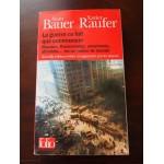 La guerre ne fait que commencer: réseaux, financement,....Bauer et Raufer