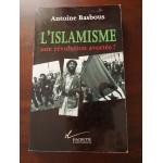 L'islamisme, une révolution avortée, Antoine Basbous