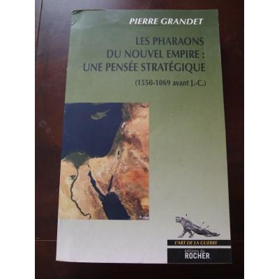 Les Pharaons du Nouvel Empire, une pensée stratégique,Grandet,l'Art de la Guerre