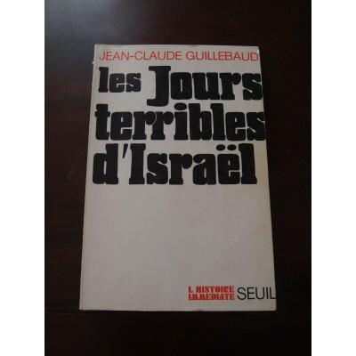 Les jours térribles d'Israël, J.C Guillebaud