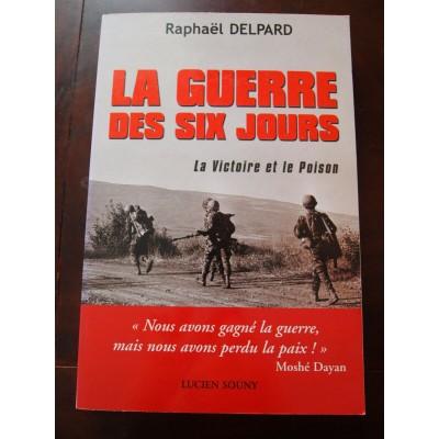 La Guerre des six jours, la victoire et le poison, R.Delpard