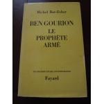 Ben Gourion, le prophete armé, M. Bar-Zohar, Fayard