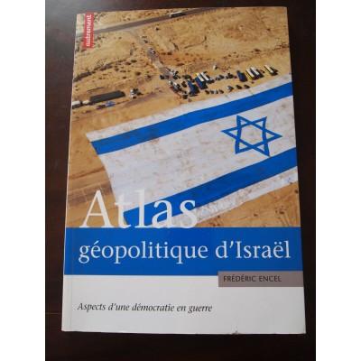 Atlas géopolitique d'Israël, Frédéric Encel