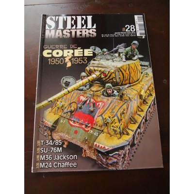 STEELMASTERS N°28, HS,janv, fev, mars 2015, guerre de Corée, T-34, SU-76M, M36