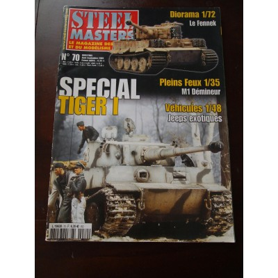 STEELMASTERS N°70, aout/ sep 2005, special Tiger I, jeeps exotiques, Fennek