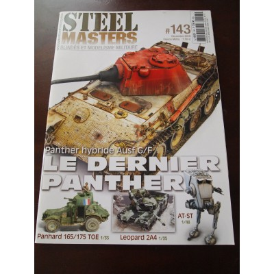 STEELMASTERS N°143, decembre 2016, Panther Hybride Ausf G/F, Leopard 2A4, AT-ST